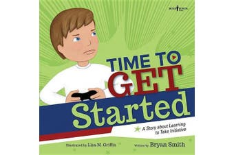 Time to Get Started!: A Story about Learning to Take Initiatives (Executive Function)