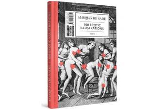 Marquis De Sade: 100 Erotic Illustrations: English Edition