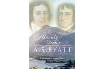 Unruly Times: Wordsworth and Coleridge in Their Time