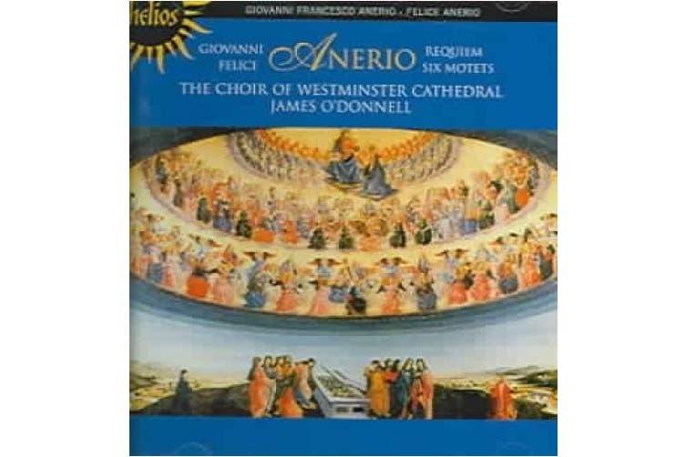 Anerio: Requiem; Six Motets