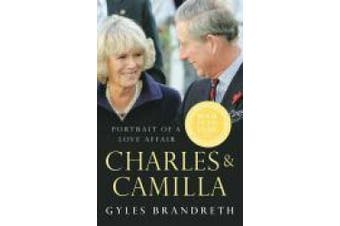 Charles & Camilla: Portrait of a Love Affair