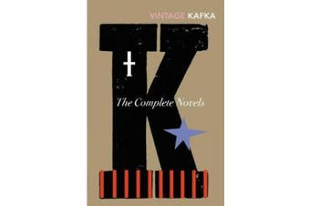 The Complete Novels: Includes The Trial, Amerika and The Castle