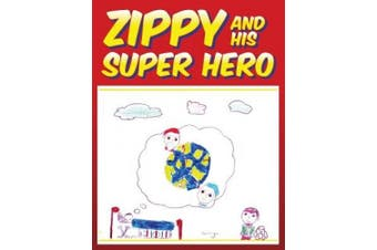 Zippy and His Super Hero (Nathan's Super Hero Books)