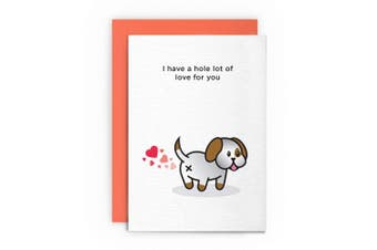 Birthday Day Card Dog Funny Rude Humorous – HOLE LOT OF LOVE – Valentines Card Friend Card Boyfriend Girlfriend Husband Wife Card Greeting Card Friend Joke Naughty For Her For Him Cardshit Best Card