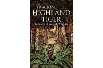 Tracking The Highland Tiger: In Search of Scottish Wildcats
