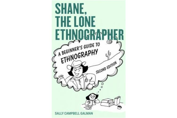 Shane, the Lone Ethnographer: A Beginner's Guide to Ethnography