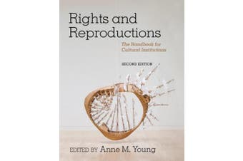 Rights and Reproductions: The Handbook for Cultural Institutions (American Alliance of Museums)