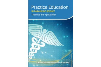 Practice Education in Paramedic Science: Theories and Application