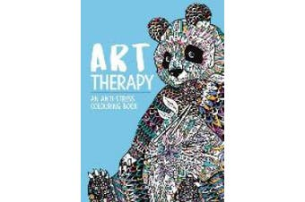 Art Therapy: An Anti-Stress Colouring Book for Adults