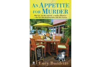 An Appetite for Murder: Key West Food Critic Mystery Book 1