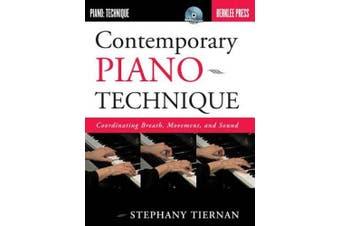 Contemporary Piano Technique: Coordinating Breath, Movement, and Sound