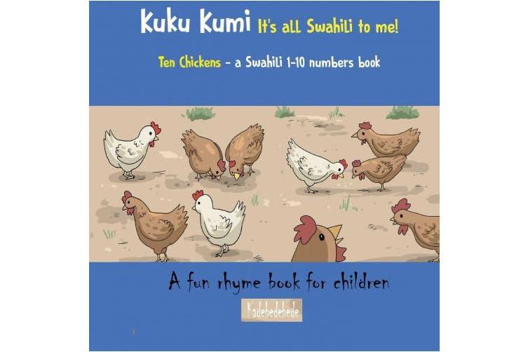 Kuku Kumi - It's All Swahili to Me!: A Fun Rhyme Book for Children (Swahili Basics) [Swahili]