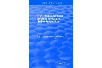 Revival: Non-Traditional Feeds for Use in Swine Production (1992) (CRC Press Revivals)