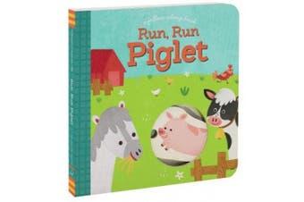 Run, Run Piglet: A Follow-Along Book [Board book]