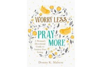 Worry Less, Pray More