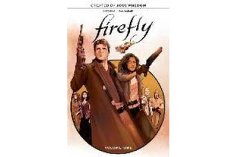 Firefly: The Unification War Vol. 1 (Firefly)