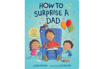 How to Surprise a Dad [Board book]