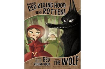 Honestly, Red Riding Hood Was Rotten!: The Story of Little Red Riding Hood as Told by the Wolf (Other Side of the Story (Library))