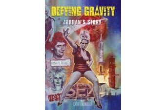 Defying Gravity: Jordan's Story