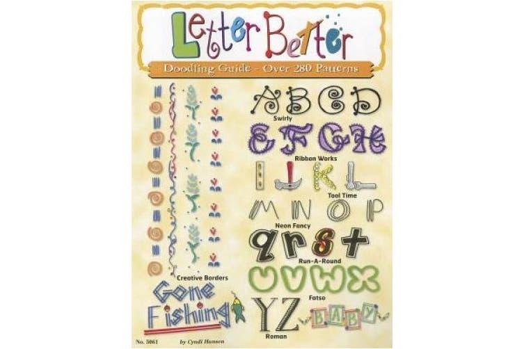 Letter Better: Doodling Guide - Over 280 Patterns (Design Originals)