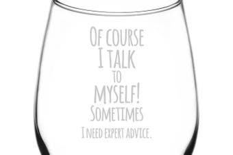 (Funny Freehand Quotes, Talk To Self) - (Of Course I Talk To Myself Sometimes) Funny Freehand Joke Quote Inspired - Laser Engraved 380ml Libbey All-Purpose Wine Taster Glass by Appalachia Design Company