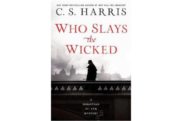 Who Slays the Wicked (Sebastian St. Cyr Mystery)