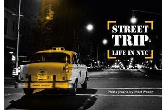 Street Trip: Life in NYC. Photographs by Matt Weber