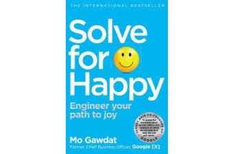 Solve For Happy: Engineer Your Path to Joy