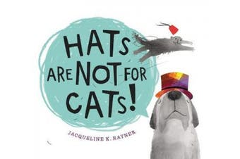 Hats Are Not for Cats
