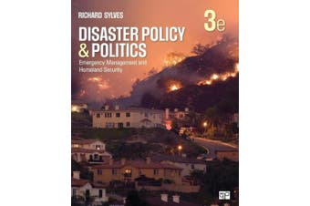 Disaster Policy and Politics: Emergency Management and Homeland Security