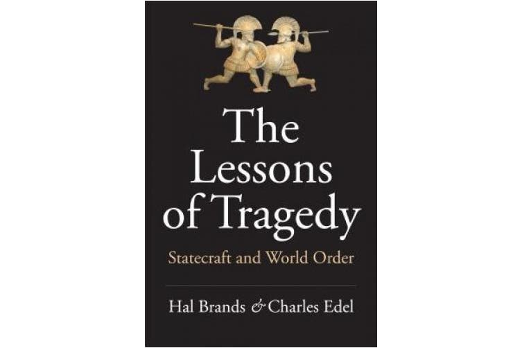 The Lessons of Tragedy: Statecraft and World Order