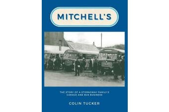 Mitchell's: The Story of a Stornoway Family's Garage and Bus Business