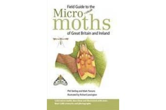 Field Guide to the Micro-Moths of Great Britain and Ireland (Field Guides)