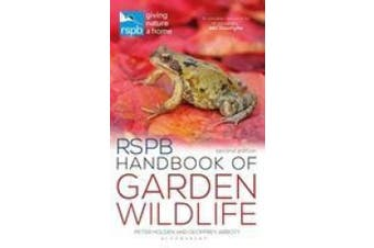 RSPB Handbook of Garden Wildlife: Second Edition (RSPB)