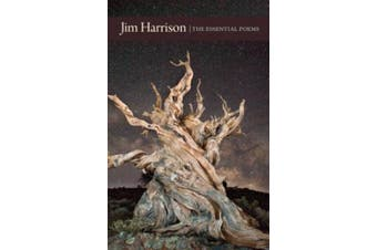 Jim Harrison: The Essential Poems