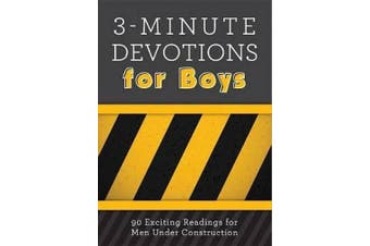 3-Minute Devotions for Boys: 90 Exciting Readings for Men Under Construction (3-Minute Devotions)