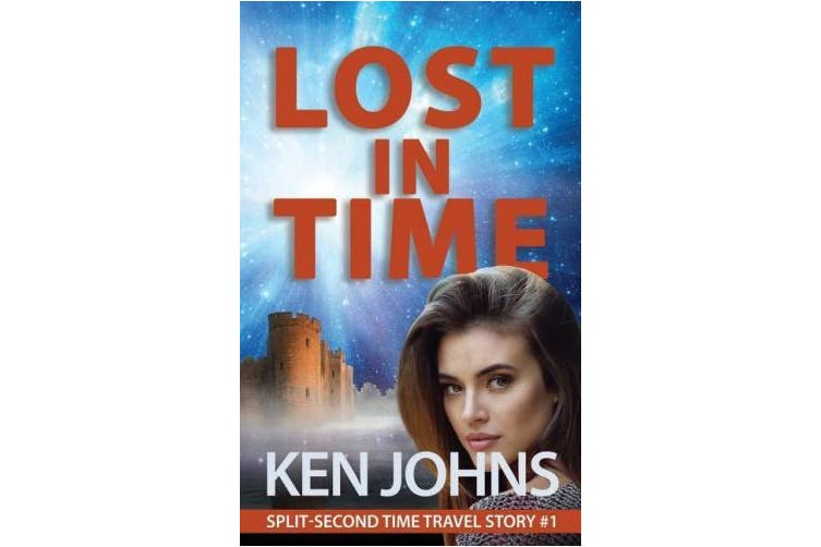 Lost in Time: Split-Second Time Travel Story #1 (Split-Second Time Travel Stories)