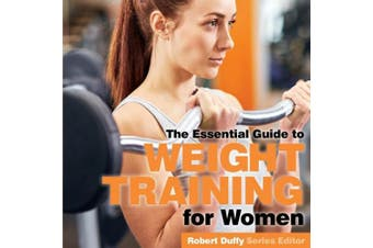 Weight Training for Women: The Essential Guide