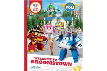 Robocar Poli: Welcome to Broomstown! A Look and Find Book (Little Detectives) [Board book]