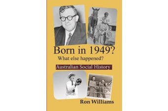 Born in 1949?: What Else Happened?