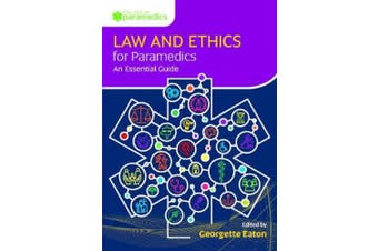 Law and Ethics for Paramedics: An Essential Guide