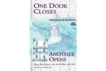 One Door Closes Another Opens: Mary MacKillop in New South Wales 1880-1909