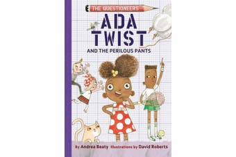 Ada Twist and the Perilous Pants: The Questioneers Book #2 (The Questioneers)