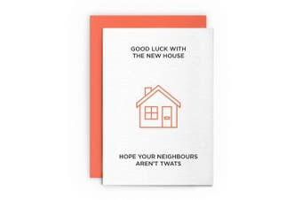 Funny Rude Humorous- Good Luck with The New House. Hope Your Neighbours aren't TW**S - Good Luck Greetings Card Adult Mature Friends Joke Naughty for Him for Her.