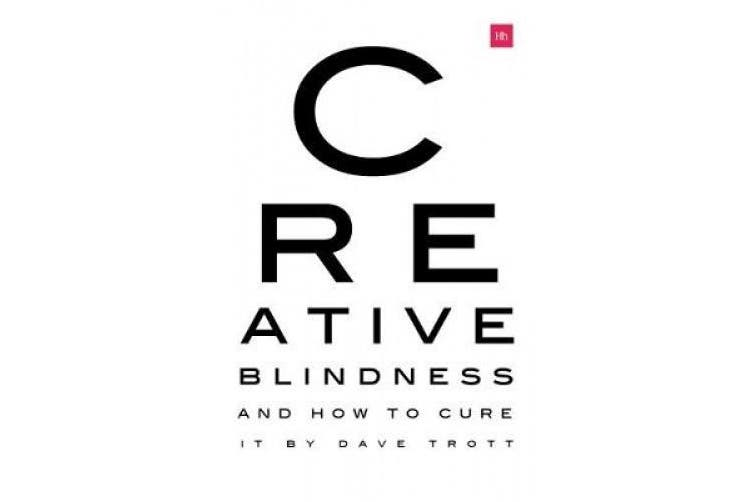 Creative Blindness (And How To Cure It): Real-life stories of remarkable creative vision