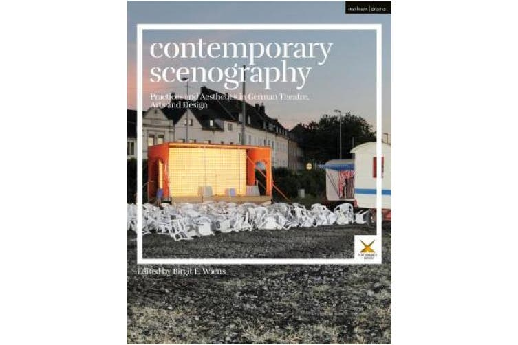 Contemporary Scenography: Practices and Aesthetics in German Theatre, Arts and Design (Performance and Design)