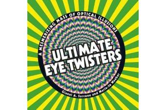Ultimate Eye Twisters: A Mesmerizing Mass of Optical Illusions