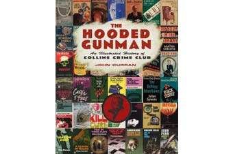 The Hooded Gunman: An Illustrated History of Collins Crime Club