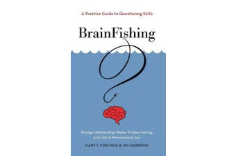 BrainFishing: A Practice Guide to Questioning Skills
