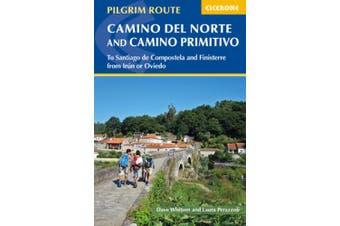 The Camino del Norte and Camino Primitivo: To Santiago de Compostela and Finisterre from Irun or Oviedo